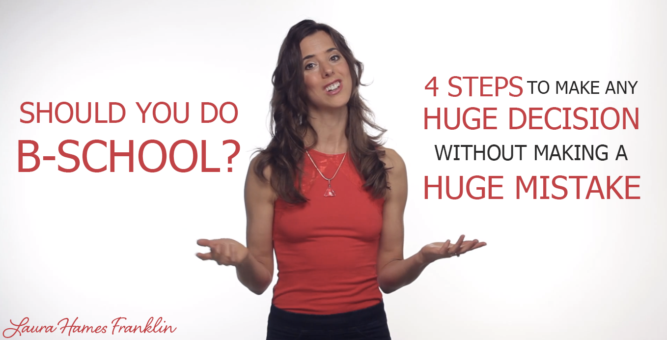 Follow these 4 steps to make any HUGE decision…