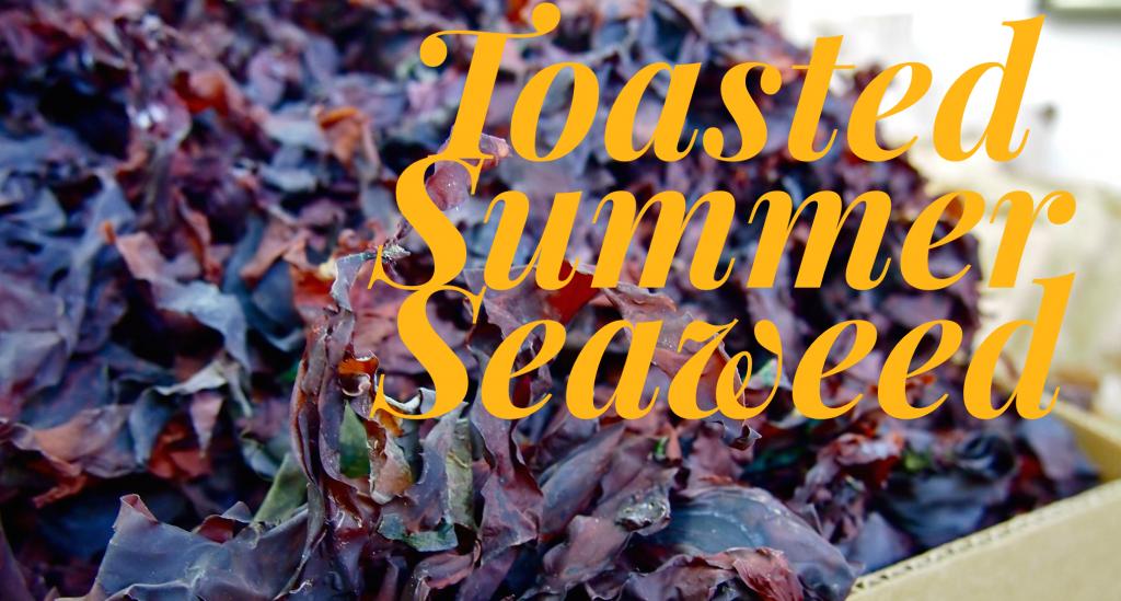 Dulse: Toasted Summer Seaweed Recipe