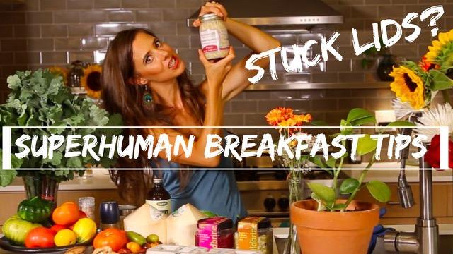 Superhuman Breakfast Tips