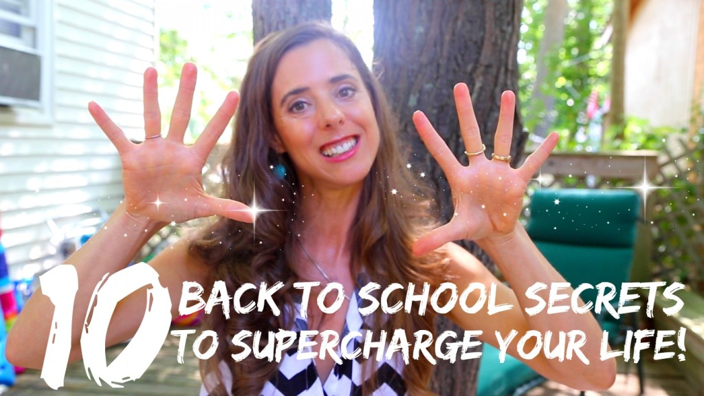 10 Back to School Secrets to Supercharge Your Life