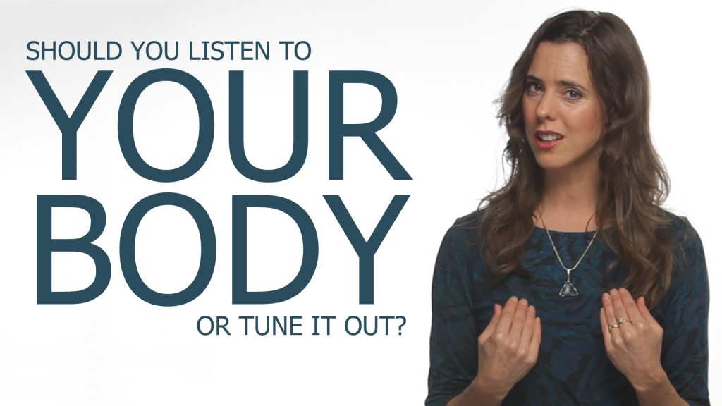 "What Does ""Listen To Your Body"" Actually Mean?"