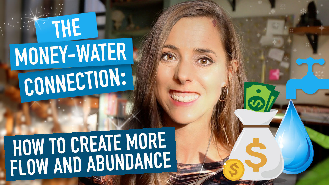 The Money-Water Connection: How to Create More Flow and Abundance 💧💸✨